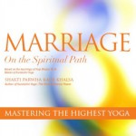 Marriage on the Spiritual Path: Mastering the Highest Yoga