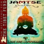 JAMTSE: Love and Compassion