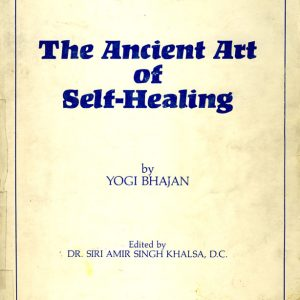 Ancient Art of Self Healing & Self Nutrition